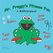 Mr. Froggy's Fitness Fun