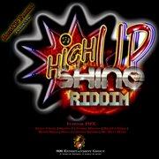 High up Shine Riddim