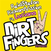 Dirty Fingers (remixes)
