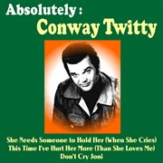 Absolutely: Conway Twitty