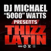 """Dj Michael """"5000"""" Watts Presents Thizz Latin"""