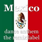 Mexico (instrumental dance anthem mix) - single