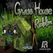 Grass House Riddim