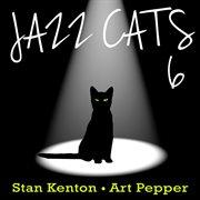 Jazz Cats, Vol. 6 - Stan Kenton and Art Pepper