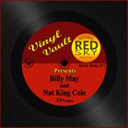 Vinyl Vault Presents Billy May and Nat King Cole
