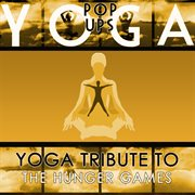 Yoga Tribute to the Hunger Games