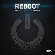 Reboot, Pt. 3 (compiled & Mixed by Insanix)
