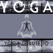 Yoga Tribute to Black Veil Brides