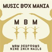Music Box Tribute to Nine Inch Nails
