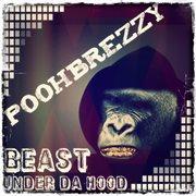 Beast Under Da Hood (feat. Sweet Justize) - Ep