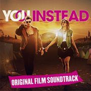 You Instead (original Motion Picture Soundtrack)