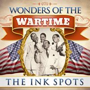 Wonders of the Wartime: the Ink Spots