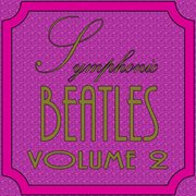 Symphonic Beatles, Vol. 2