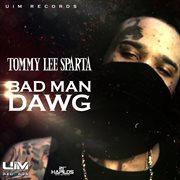Bad Man Dawg - Single