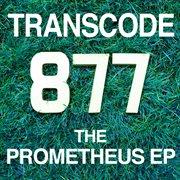The Prometheus - Ep