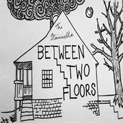 Between Two Floors