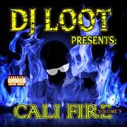 Dj loot presents: cali fire volume 5 cover image