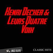 Classic Hits by Henri Decker, Leurs Quatre Voix