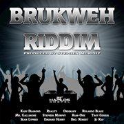 Brukweh Riddim