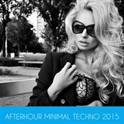 Afterhour Minimal Techno 2015