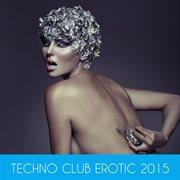 Techno Club Erotic 2015