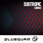 Su6tropic Works