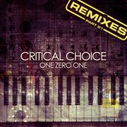 Critical Choice Remixes, Pt. 01