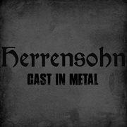 Cast in Metal