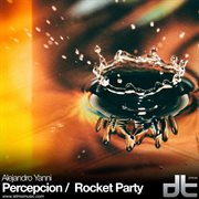 Percepcion / Rocket Party