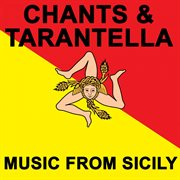 Chants & Tarantella - Music From Sicilily