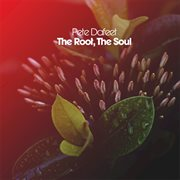 The Root, the Soul