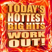 Today's Hottest Big Hits Work Out!