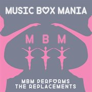 Music Box Tribute to the Replacements