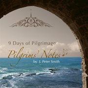 9 Days of Pilgrimage: Pilgrims Notes