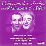 Underneath the Arches With Flanagan & Allen