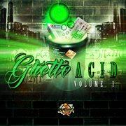 Ghetto Acid, Vol. 1