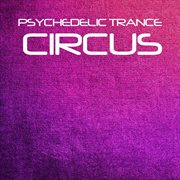 Psychedelic Trance Circus
