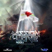 Mission of Love Riddim