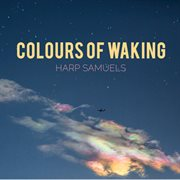 Colours of Waking