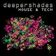 Deeper Shades House & Tech