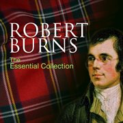 Robert Burns: the Essential Collection