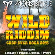 Wild Riddim: Crop Over Soca 2015