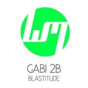 Blastitude