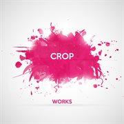 Crop Works
