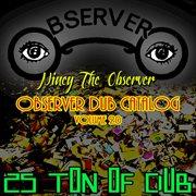 Observer Dub Catalog, Vol. 20 (25 Ton of Dub)