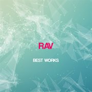 Rav Best Works