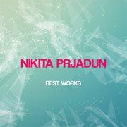 Nikita Prjadun Best Works