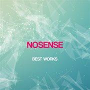 Nosense Best Works