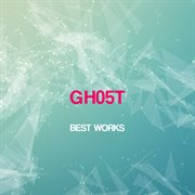 Gh05t Best Works