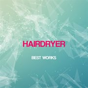 Hairdryer Best Works